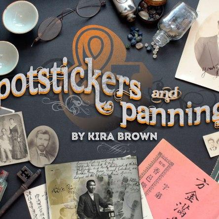 Potstickers & Panning - Talk by Kira Brown